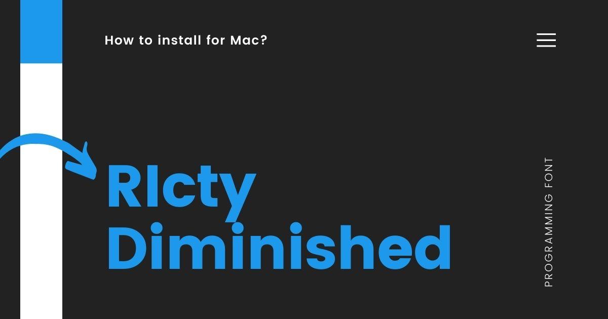 RictyDiminishedをMacにインストールする手順・反映の仕方【図解】