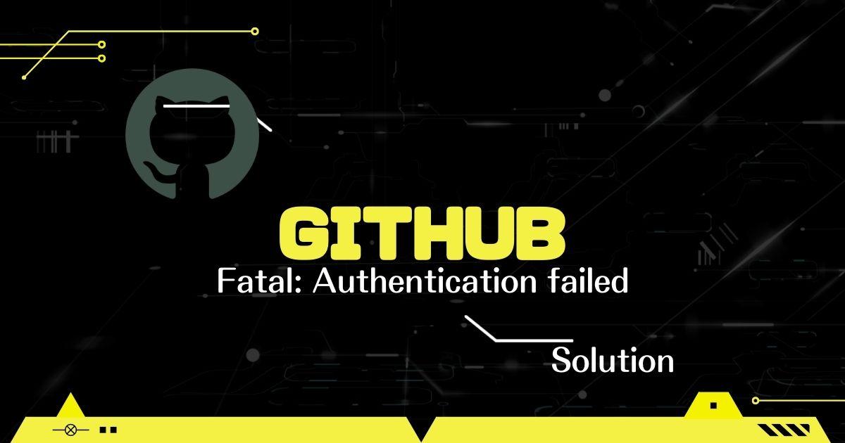 【GitHub】authentication failedが出る時の解決方法【図解】